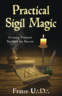 Practical Sigil Magic, by Frater UD