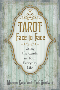 Tarot Face to Face, by Marcus Katz & Tali Goodwin