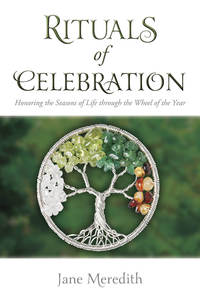 Rituals of Celebration, by Jane Meredith