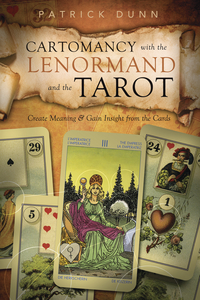 Cartomancy with the Lenormand & the Tarot, by Patrick Dunn
