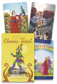 Llewellyn's Classic Tarot, by Barbara Moore & Eugene Smith