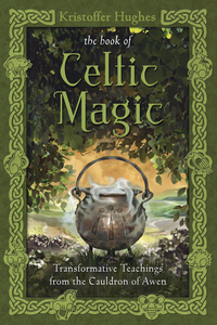 The Book of Celtic Magic, by Kristoffer Hughes