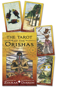 Tarot of the Orishas, by Zolrak & Durkon