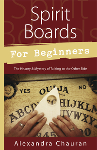 Spirit Boards for Beginners, by Alexandra Chauran