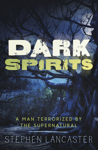Dark Spirits, by Stephen Lancaster