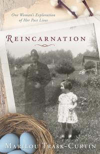 Reincarnation, by Marilou Trask-Curtin