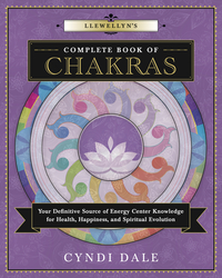 Llewellyn's Complete Book of Chakras, by Cyndi Dale