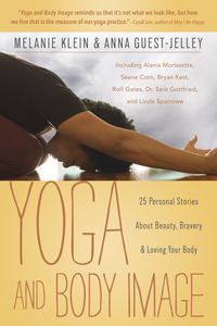 Yoga and Body Image, by Melanie Klein and Anna Guest-Jelley