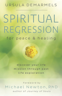 Spiritual Regression for Peace & Healing, by Ursual Demarmels