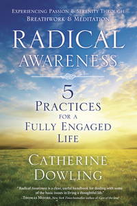 Radical Awareness, by Catherine Dowling