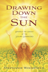 Drawing Down the Sun, by Stephanie Woodfield