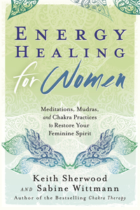 Energy Healing for Women, by Keith Sherwood & Sabine Wittmann