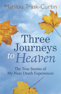 Three Journeys to Heaven, by Marilou Trask-Curtin