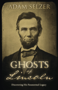 Ghosts of Lincoln, by Adam Selzer