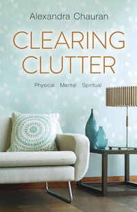 Clearing Clutter, by Alexandra Chauran