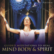 Guided Meditations to Heal Mind, Body & Spirit