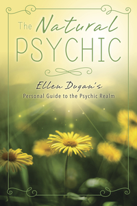 The Natural Psychic, by Ellen Dugan