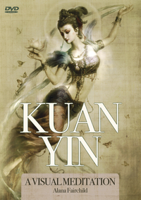 Kuan Yin Visual Meditation DVD, by Alana Fairchild