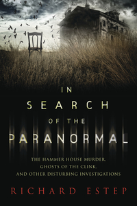 In Search of the Paranormal, by Richard Estep