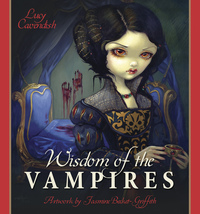 Wisdom of the Vampires, by Lucy Cavendish & Jasmine Becket-Griffith