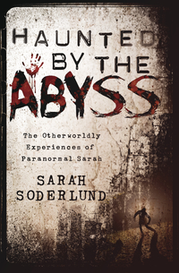 Haunted By the Abyss, by Sarah Soderlund