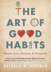 The Art of Good Habits, by Nathalie W. Herrman