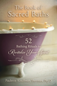 The Book of Sacred Baths, by Paulette Kouffman Sherman