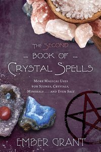 The Second Book of Crystal Spells, by Ember Grant