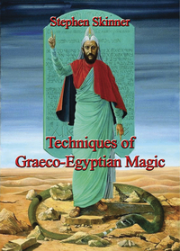 Techniques of Graeco-Egyptian Magic, by Stephen Skinner