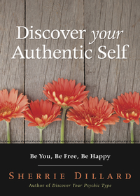 Discover Your Authentic Self, by Sherrie Dillard