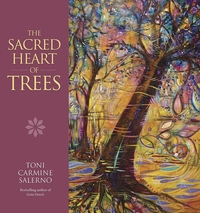 The Sacred Heart of Trees, by Toni Carmine Salerno