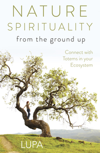 Nature Spirituality from the Ground Up, by Lupa