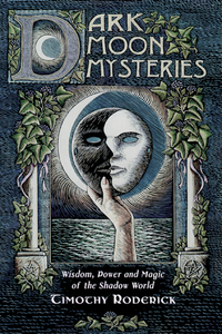 Dark Moon Mysteries, by Timothy Roderick