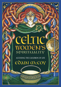 Celtic Women's Spirituality, by Edain McCoy