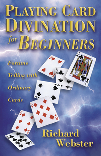 Playing Card Divination for Beginners, by Richard Webster