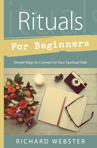 Rituals for Beginners, by Richard Webster