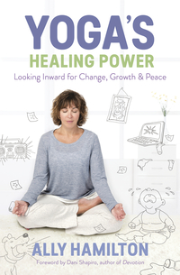 Yoga's Healing Power, by Ally Hamilton