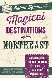 Magical Destinations of the Northeast, by Natalie Zaman