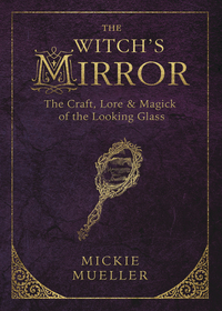 The Witch's Mirror, by Micke Mueller