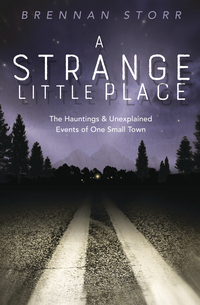 A Strange Little Place, by Brennan Storr