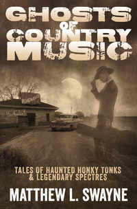 Ghosts of Country Music, by Matt Swayne