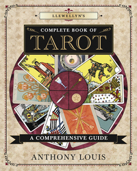 Llewellyn's Complete Book of Tarot, by Anthony Louis