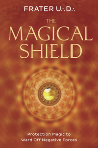 The Magical Shield, by Frater UD