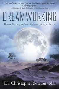 Dreamworking, by Dr. Christopher Sowton