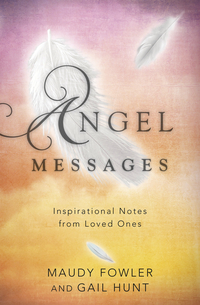 Angel Messages, by Maudy Fowler & Gail Hunt