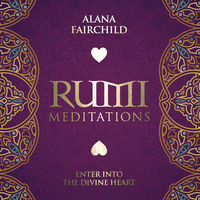 Rumi Meditations CD, by Alana Fairchild