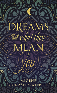 Dreams and What They Mean to You