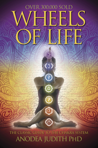 Holiday Gift Guide 2010 - Wellness - Wheels of Life: A User's Guide to the Chakra System - Anodea Judith