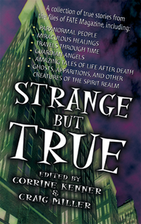 Strange But True, Edited by Corrine Kenner & Craig Miller