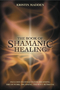 The Book of Shamanic Healing